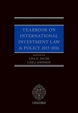 Yearbook On International Investment Law & Policy 2015-2016 - Sachs, Lisa E. (columbia Center On Sustainable Investment); Johnson, Lise (columbia Center On Sustainable Investment) - ISBN: 9780198809722