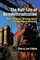 Half-life Of Deindustrialization - Linkon, Sherry Lee - ISBN: 9780472073795