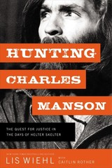 Hunting Charles Manson - Wiehl, Lis/ Rother, Caitlin (CON) - ISBN: 9780718092085