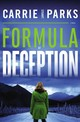 Formula Of Deception - Parks, Carrie Stuart - ISBN: 9780718083854