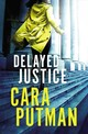 Delayed Justice - Putman, Cara C. - ISBN: 9780785217916