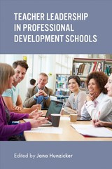 Teacher Leadership In Professional Development Schools - Hunzicker, Jana (EDT) - ISBN: 9781787434042
