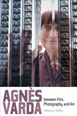 Agnes Varda Between Film, Photography, And Art - DeRoo, Rebecca J. - ISBN: 9780520279414