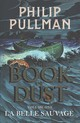 La Belle Sauvage: The Book Of Dust Volume One - Pullman, Philip - ISBN: 9780385604413