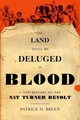 Land Shall Be Deluged In Blood - Breen, Patrick H. (assistant Professor Of History, Providence College) - ISBN: 9780199828005