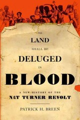 Land Shall Be Deluged In Blood - Breen, Patrick H. (assistant Professor Of History, Assistant Professor Of History, Providence College) - ISBN: 9780199828005