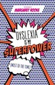 Dyslexia Is My Superpower (most Of The Time) - Rooke, Margaret - ISBN: 9781785922992