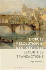 Dispute Resolution In Transnational Securities Transactions - Andreotti, Tiago (european University Institute) - ISBN: 9781509908462