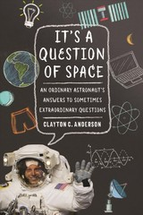 It's A Question Of Space - Anderson, Clayton C. - ISBN: 9781496205087