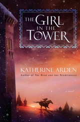 The Girl In The Tower - Arden, Katherine - ISBN: 9781101885963