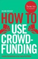 How To Use Crowdfunding - Costley, Julian - ISBN: 9781509814510