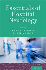 Essentials Of Hospital Neurology - Misulis, Karl E., M.D., Ph.D. (EDT)/ Murray, E. Lee, M.D. (EDT) - ISBN: 9780190259419