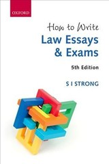 How To Write Law Essays & Exams - Strong, S I (solicitor, Supreme Court Of England And Wales; Solicitor, Ireland; And Attorney, New York And Illinois) - ISBN: 9780198811152