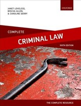 Complete Criminal Law - Loveless, Janet (former Senior Lecturer In Law, London Metropolitan University); Allen, Mischa (senior Lecturer In Law, London Metropolitan University); Derry, Caroline (lecturer In Law, The Open University) - ISBN: 9780198803270