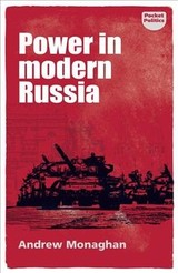 Power In Modern Russia - Monaghan, Andrew - ISBN: 9781526126412