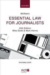 Mcnae's Essential Law For Journalists - Dodd, Mike (legal Editor, Press Association And Member Of The Nctj Media Law Examinations Board); Hanna, Mark (senior Lecturer, University Of Sheffield And Chair Of The Nctj Media Law Examinations Board) - ISBN: 9780198809579