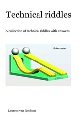 Technical riddles - Laurens  Lieshout van - ISBN: 9789463421195