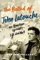 Ballad Of John Latouche - Pollack, Howard (john And Rebecca Moores Professor Of Music, John And Rebec... - ISBN: 9780190458294