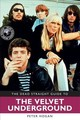 Dead Straight Guide To The Velvet Underground And Lou Reed - Hogan, Peter - ISBN: 9781911346463