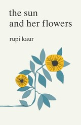 The Sun and Her Flowers - Kaur, Rupi - ISBN: 9781471165825