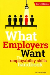 What Employers Want - Holmes, Karen - ISBN: 9781911067528
