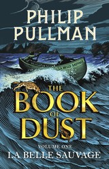 The Book of Dust 01. La Belle Sauvage - Pullman, Phillip - ISBN: 9780857561084