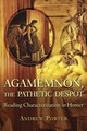 Agamemnon, The Pathetic Despot - Porter, Andrew (university Of London) - ISBN: 9780674984455