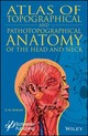 Atlas Of Topographical And Pathotopographical Anatomy Of The Head And Neck - Seagal, Z. M. - ISBN: 9781119459736