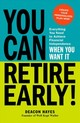 You Can Retire Early! - Hayes, Deacon - ISBN: 9781440599880
