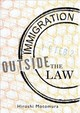 Immigration Outside The Law - Motomura, Hiroshi (professor Of Law, Ucla) - ISBN: 9780190686130