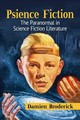 Psience Fiction - Broderick, Damien (independent Scholar And Author) - ISBN: 9781476672281