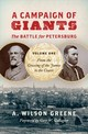 Campaign Of Giants-the Battle For Petersburg - Greene, A. Wilson - ISBN: 9781469638577