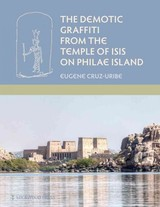 Demotic Graffiti From The Temple Of Isis On Philae Island - Cruz-uribe, Eugene - ISBN: 9781937040475