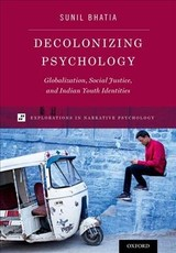 Decolonizing Psychology - Bhatia, Sunil (professor Of Human Development, Connecticut College) - ISBN: 9780199964727