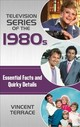 Television Series Of The 1980s - Terrace, Vincent - ISBN: 9781442278301