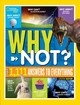 National Geographic Kids Why Not? - National Geographic Kids - ISBN: 9781426331916