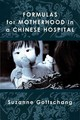 Formulas For Motherhood In A Chinese Hospital - Gottschang, Suzanne - ISBN: 9780472130757