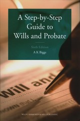 Step-by-step Guide To Wills And Probate - Biggs, Keith - ISBN: 9780854902231