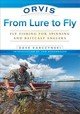 Orvis From Lure To Fly - Karczynski, Dave - ISBN: 9781493026203