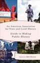 American Association For State And Local History Guide To Making Public History - Beatty, Bob (EDT) - ISBN: 9781442264137