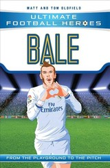 Bale (ultimate Football Heroes) - Collect Them All! - Oldfield, Matt & Tom - ISBN: 9781786068019
