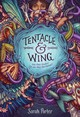 Tentacle And Wing - Porter, Sarah - ISBN: 9781328707338