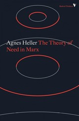 The Theory Of Need In Marx - Heller, Agnes - ISBN: 9781786636126