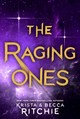 The Raging Ones - Ritchie, Krista/ Ritchie, Becca - ISBN: 9781250128713