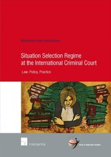 Situation Selection Regime At The International Criminal Court - Zakerhossein, Mohammad Hadi - ISBN: 9781780686189