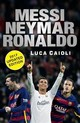 Messi, Neymar, Ronaldo - 2017 Updated Edition - Caioli, Luca - ISBN: 9781785781117