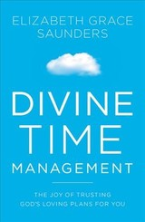 Divine Time Management - Saunders, Elizabeth Grace - ISBN: 9781478974369