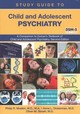 Study Guide To Child And Adolescent Psychiatry - Stroeh, Oliver M. (columbia University ); Dickerman, Anna L. (post Doctoral... - ISBN: 9781615371150