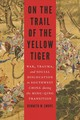 On The Trail Of The Yellow Tiger - Swope, Kenneth M. - ISBN: 9780803249950