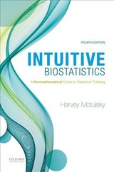 Intuitive Biostatistics - Motulsky, Harvey (founder And Chief Product Officer Of Gradpad Software, Inc., Graphpad Software, Inc.) - ISBN: 9780190643560